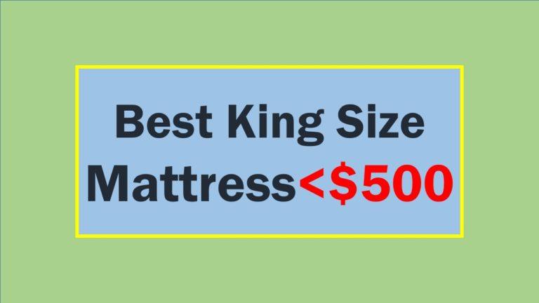 Best king Size Mattress Under 500
