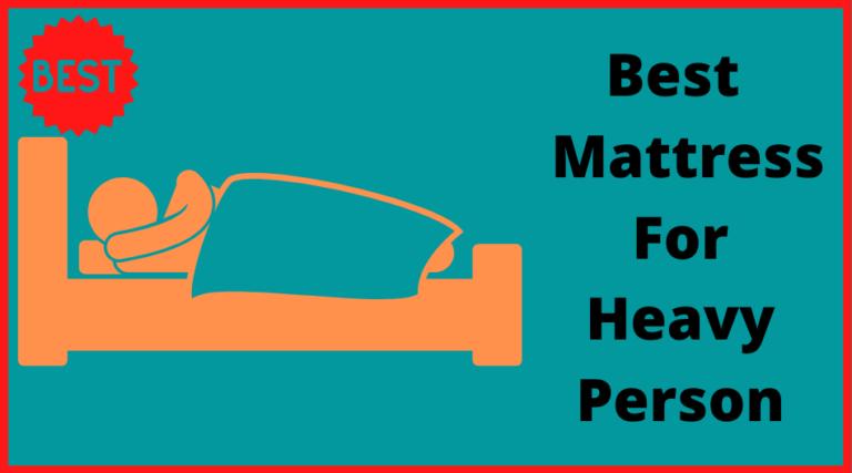 Best mattress for heavy person
