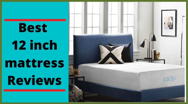 best 12 inch mattress reviews