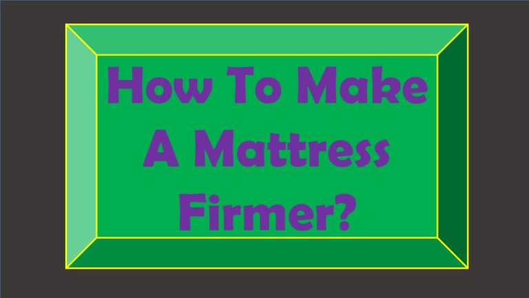 how to make a mattress firmer