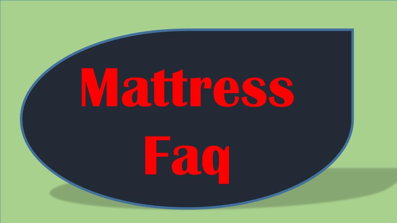 mattress faq