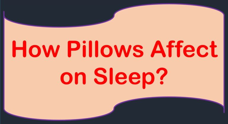 How Pillows Affect On Sleep