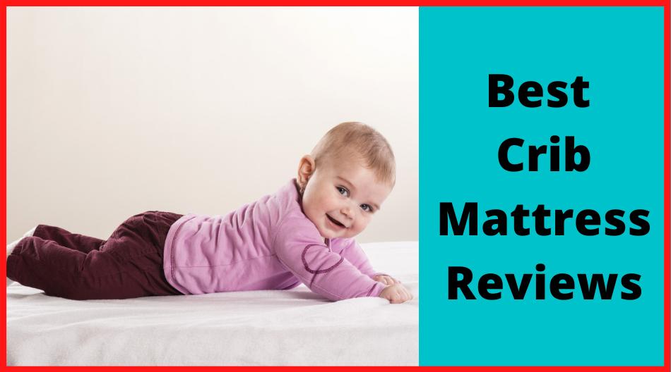 best crib mattress reviews