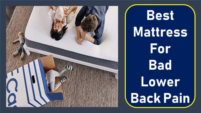 Best Mattressess for Bad Lower Back Pain