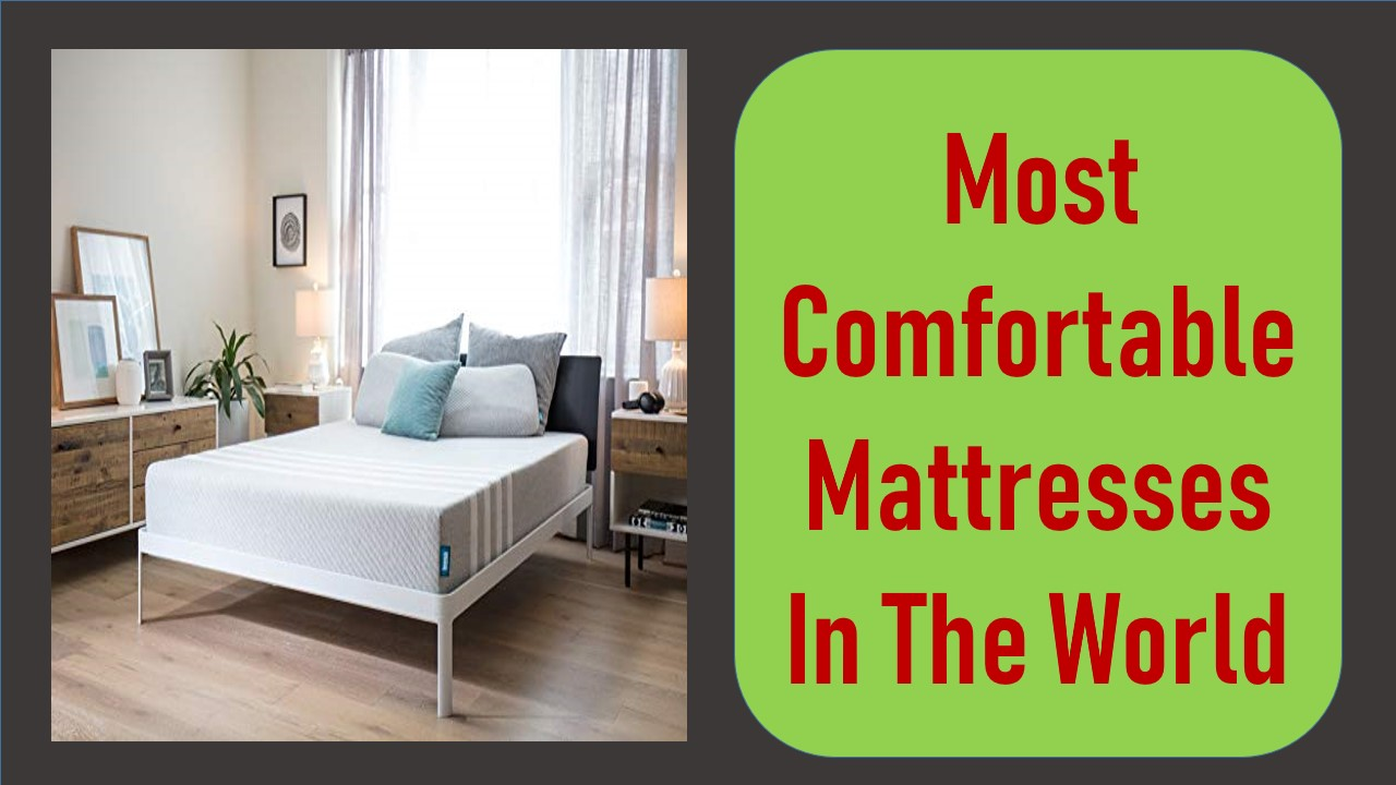 The Most Comfortable Mattress In The World Reviews Mattress Ever