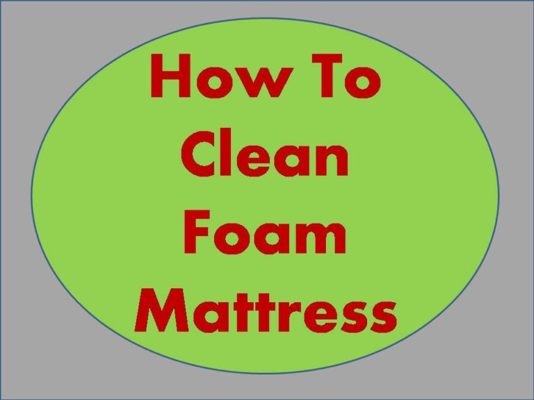 How to Clean Foam Mattress