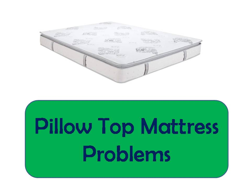 pillow top mattress problems