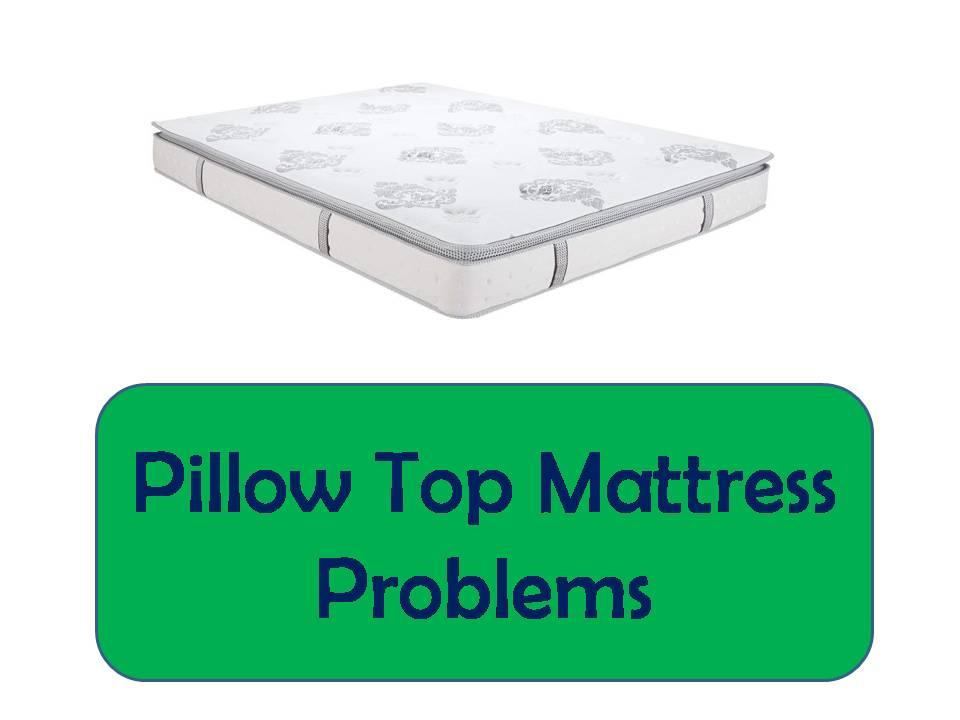 pillow top mattress problems
