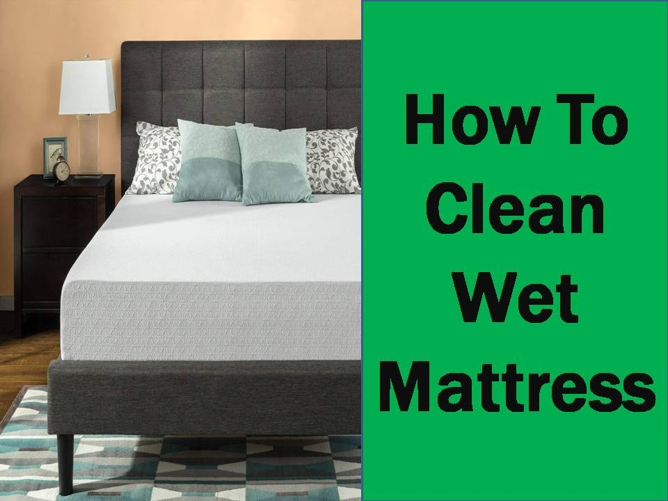 how to clean wet mattress