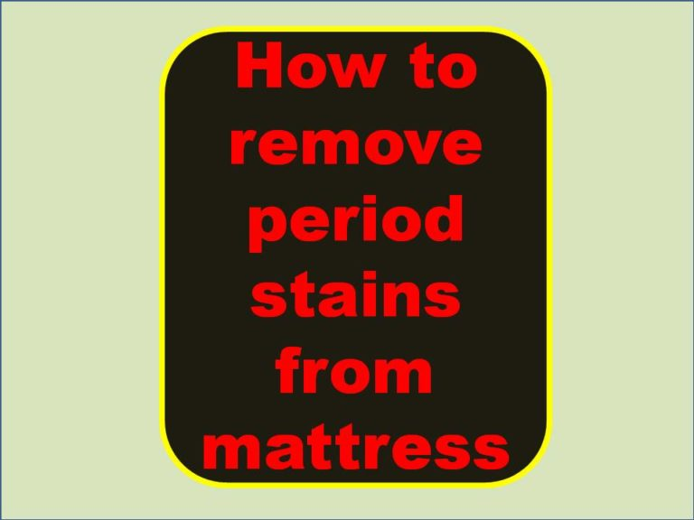 How to remove period stains from mattress