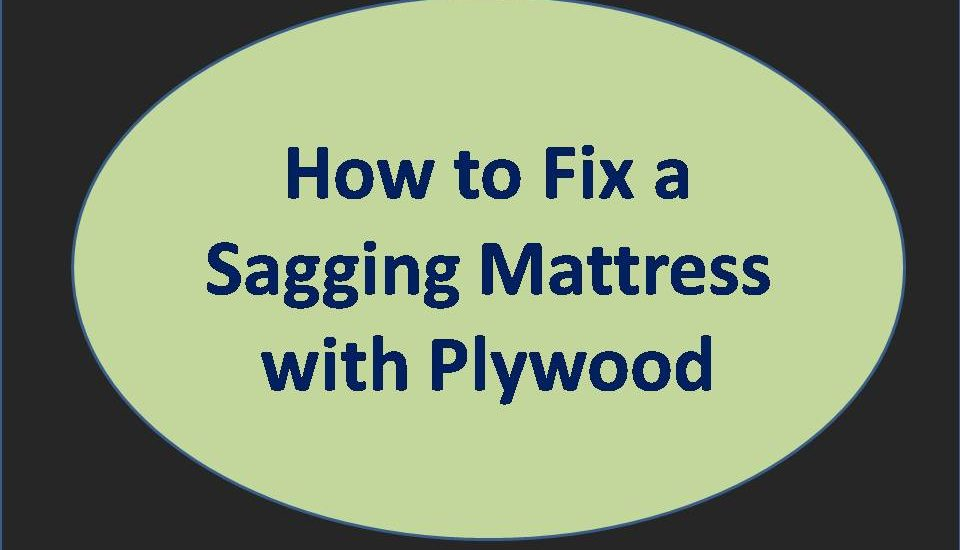 How To Fix A Sagging Mattress With Plywood Mattress Ever