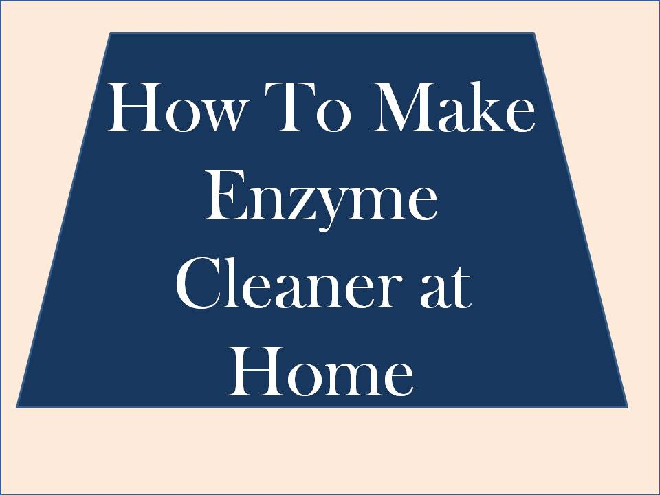 how to make enzyme cleaner