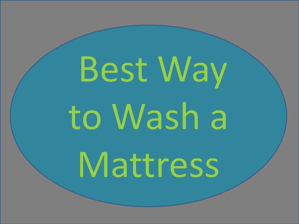 Best Way to Wash a Mattress