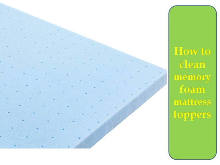 How to clean memory foam mattress toppers