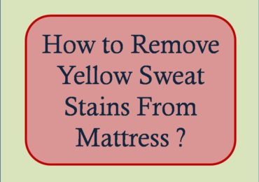 How to Remove Yellow Sweat Stains From Mattress
