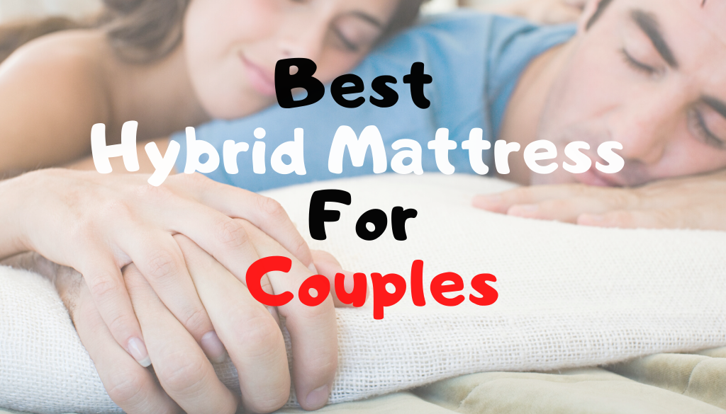 Best hybrid Mattress For Couples