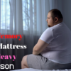 Best Memory Foam Mattress for Heavy Person