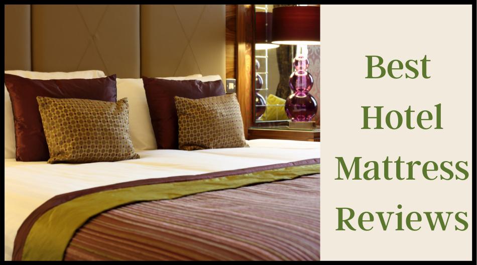 best hotel mattress reviews