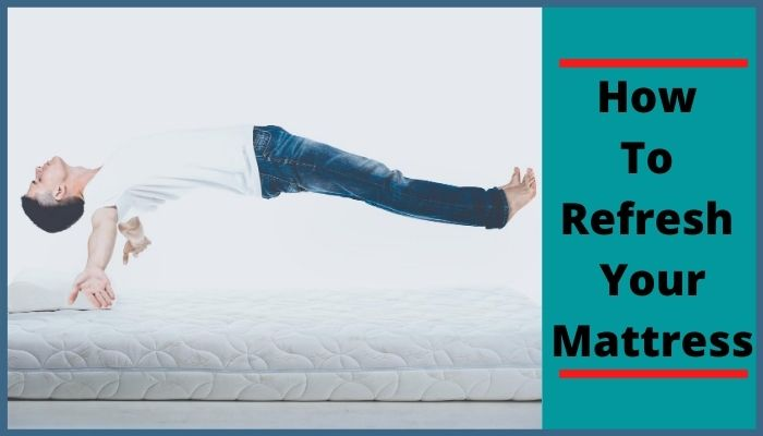 how to refresh mattress