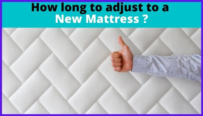 how to adjust with new mattress